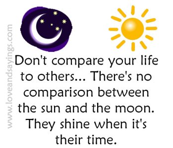 Don't compare your life to others...