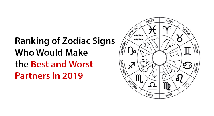 Ranking of Zodiac Signs Who Would Make the Best and Worst