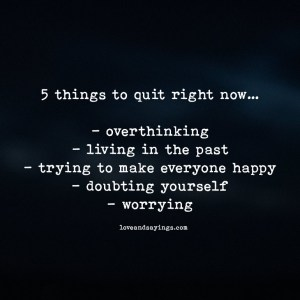 5 things to quit right now…