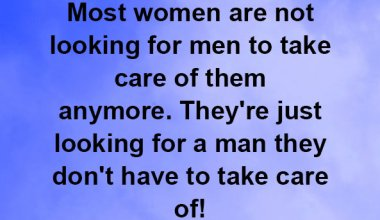 Most women are not looking for men