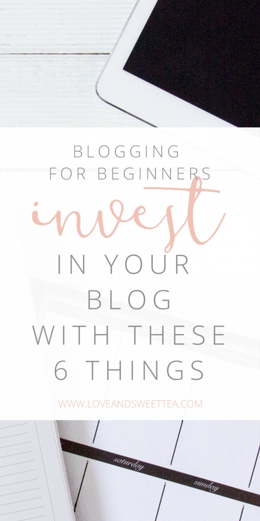 Blogging for Beginners: Invest in your blog with these 6 things you need for blogging