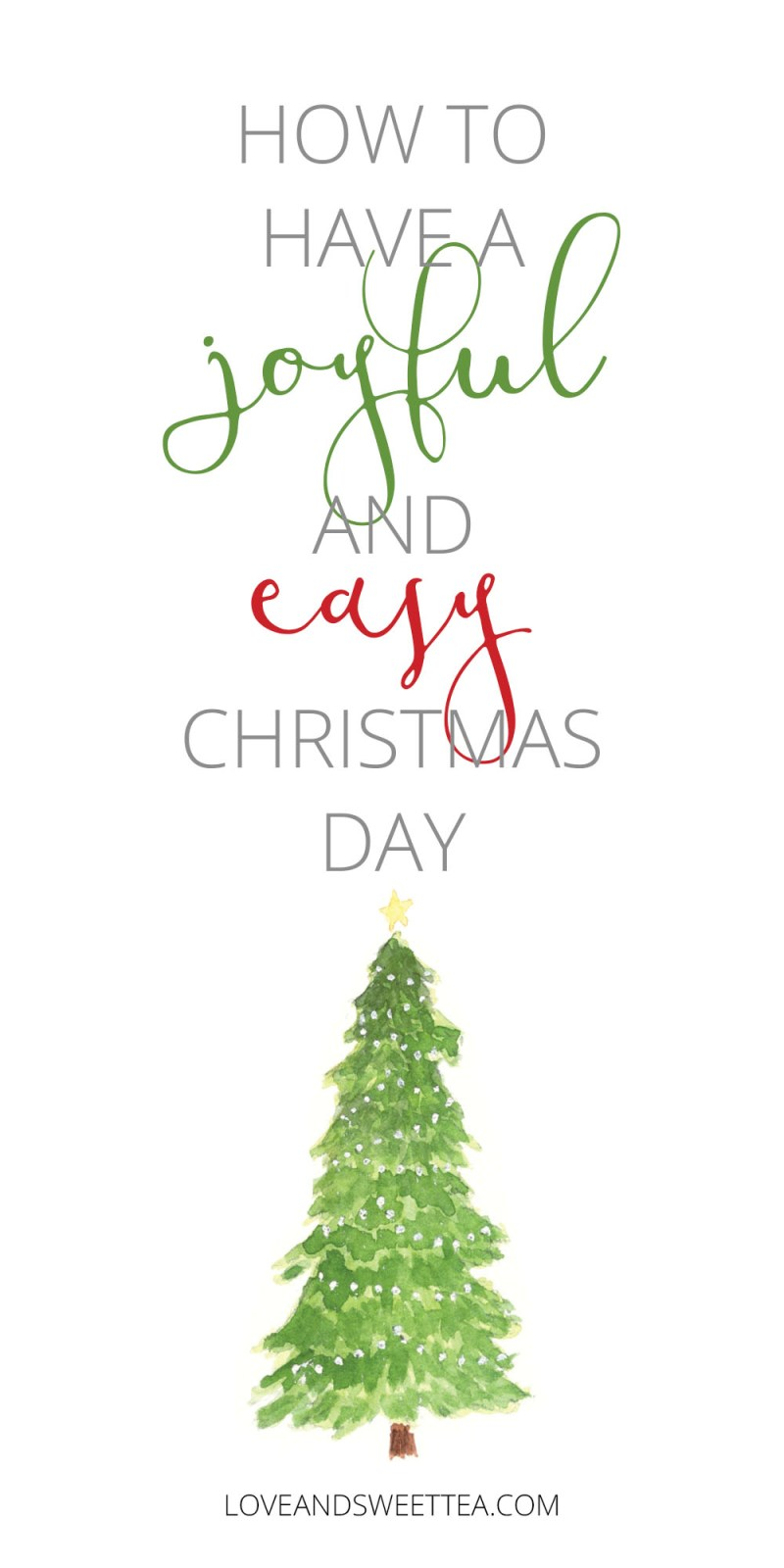How to Have a Joyful and Easy Christmas Day - Love & Sweet Tea