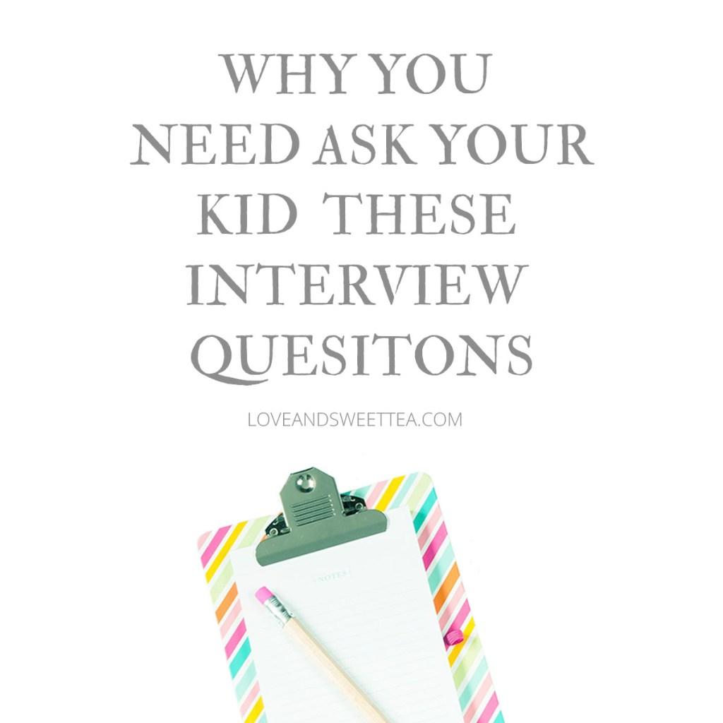 ask your kid interveiw questions