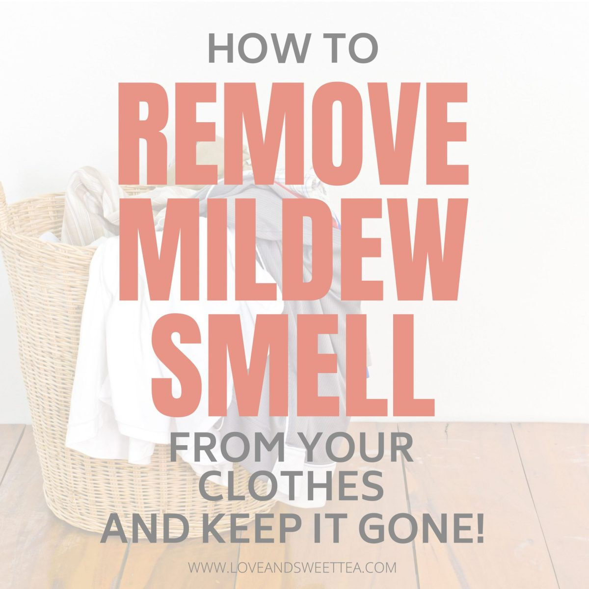 Get The Mildew Smell Out Of Your Clothes For Good!
