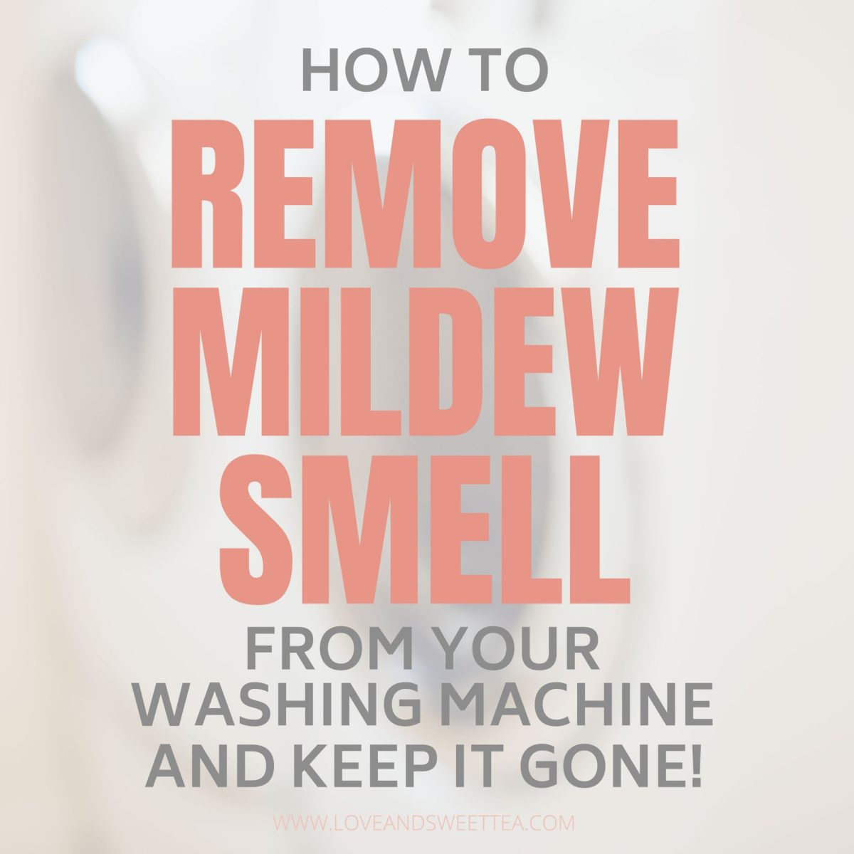 Get The Mildew Smell Out Of Your Washing Machine For Good!