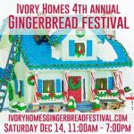 4th Annual Ivory Homes Gingerbread Festival on 12/14 – #ihearivory #gingerbreadfest #ivoryhomes