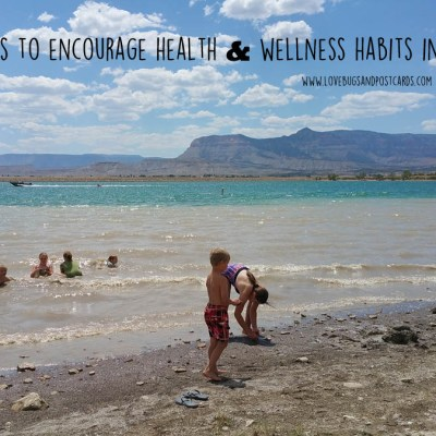 10 ways to encourage health & wellness habits in kids