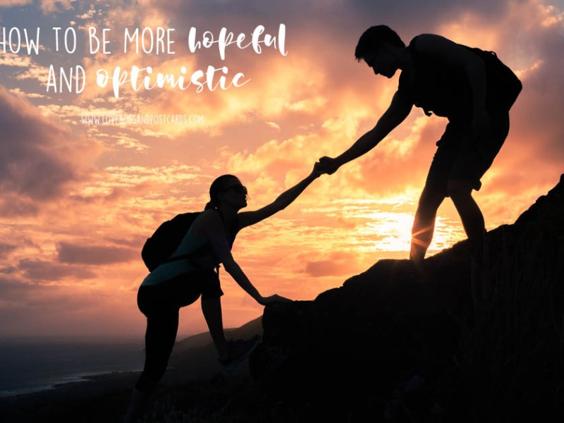 How to be More Hopeful and Optimistic