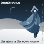 "Druidspear promotional image ""Return of the Broken Sorcerer"""