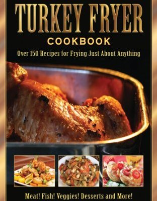 The Ultimate Turkey Fryer Cookbook Review | Deep Fried Turkey Recipes