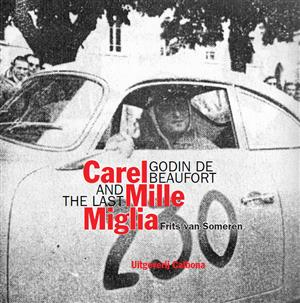 Carel Godin de Beaufort and the last Mille Miglia Book Cover