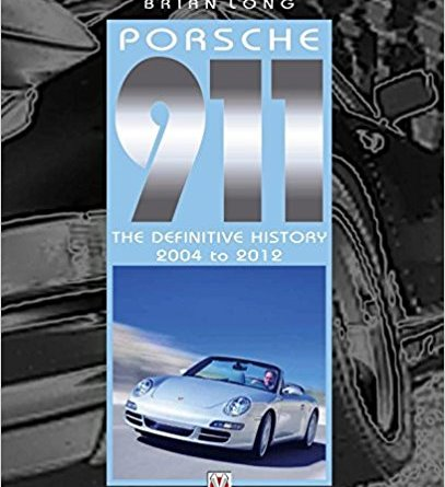 Porsche 911: The Definitive History 1997 to 2005 Brian Long Veloce Publishing