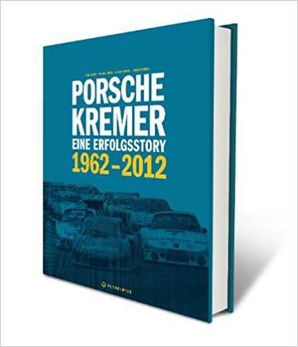 Porsche Kremer eine Erfolgsstory 1969 - 2012 Book Cover