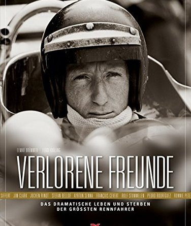 Verlorene Freunde das dramatische leben der größten Rennfahrer by Ferdi Kräling and Elmar Brüder