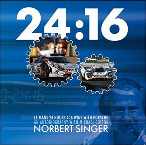 24:16 Le Mans 24 Hours 16 Wins with Porsche Norbert Singer Book Cover