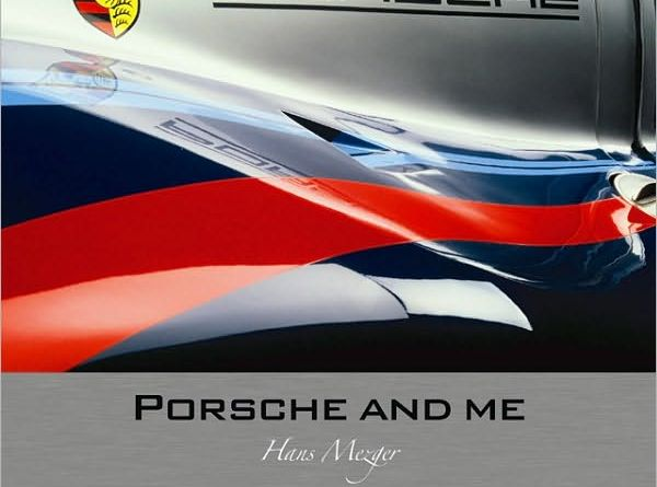 Hans Mezger Porsche and Me