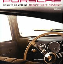 Porsche - Die Marke. Die Werbung Dieter Landenberger