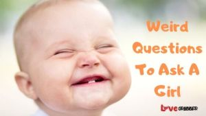 Read more about the article 24 Weird questions to ask a girl | Awkward questions to ask a girl!