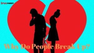 Read more about the article Why do people break up?
