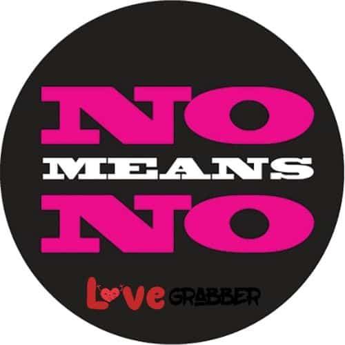 No means no for you