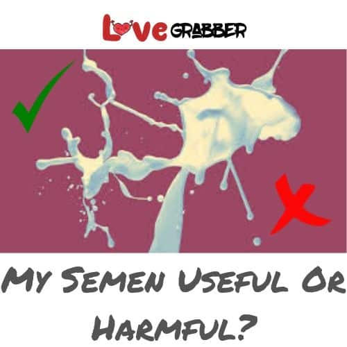 is your semen harmful to you