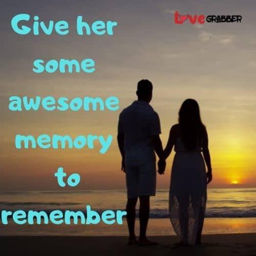 Give her some awesome memory to remember