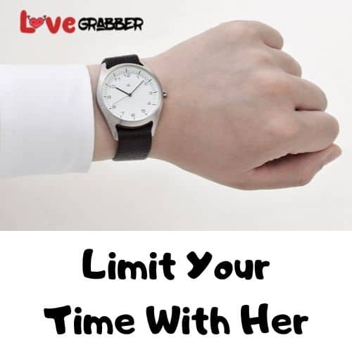 Limit Your Time With Her