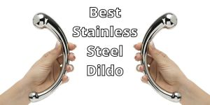Read more about the article Top 7 Best Stainless Steel Metal dildo to buy.