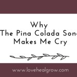 "Why ""The Pina Colada Song"" Makes Me Cry"