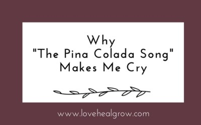"""Why """"The Pina Colada Song"""" Makes Me Cry"""