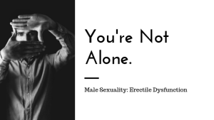 """A man creating a frame with his hands and the text """"you're not alone. male sexuality: erectile dysfunction."""" A sex therapist can support your relationship with online sex therapy in Sacramento, CA. Learn more about sex therapy in Sacramento, CA today!"""