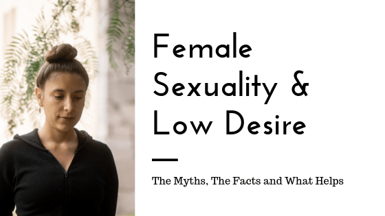 """A graphic of a concerned woman with the text """"female sexuality & low desire. The Myths, the facts, and what helps."""" A sex therapist can help you with online therapy in California. Contact a Sacramento therapist for support with sex therapy in Sacramento, CA!"""