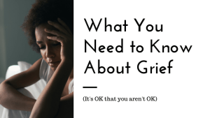 Need to know about grief