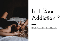 "Is it really ""sex addiction""?"