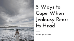 """A woman stands next to the tide with the text """"5 Ways to Cope When Jealousy Rears Its Head. we all get jealous"""". Contact a sacramento therapist for support today. Online therapy in California can provide the support you deserve."""