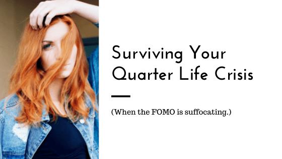 Surviving Your Quarter Life Crisis