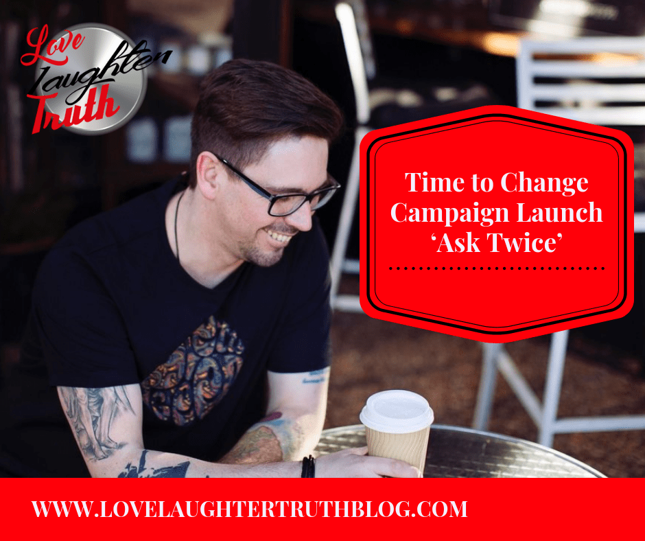 Time to Change Campaign Launch – Ask Twice