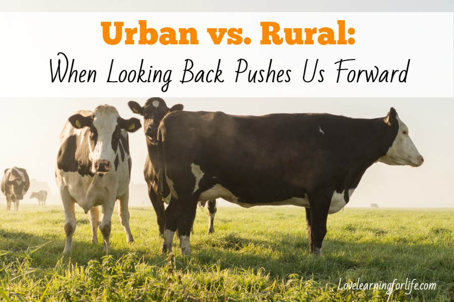 Urban vs. Rural:  When Looking Back Pushes Us Forward