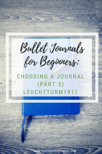 Bullet Journals for Beginners: Choosing a Journal (Part 3) Leuchtturm1917