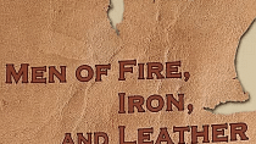 men of fire, iron and leather