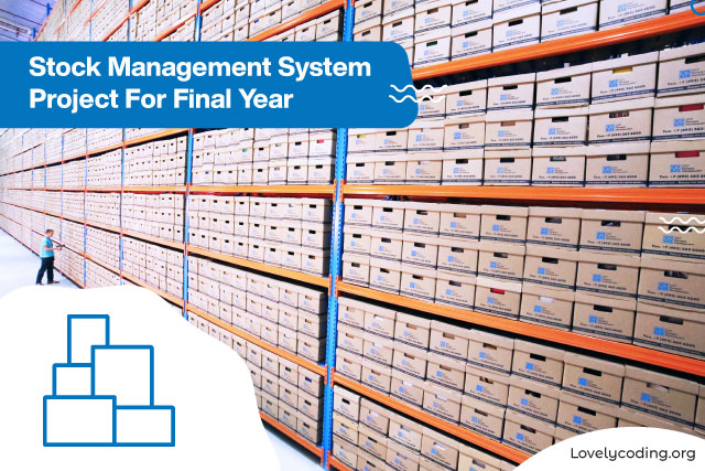 Stock Management System Project For Final Year