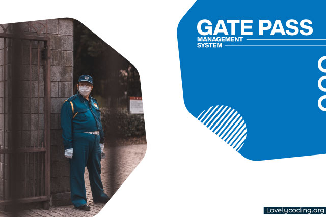 Gate Pass Management System