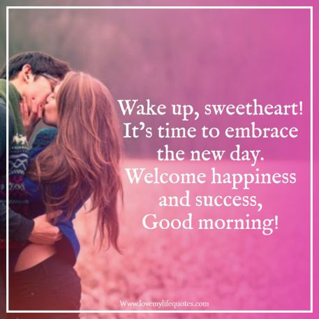 wake up sweetheart its time to embrace the new day