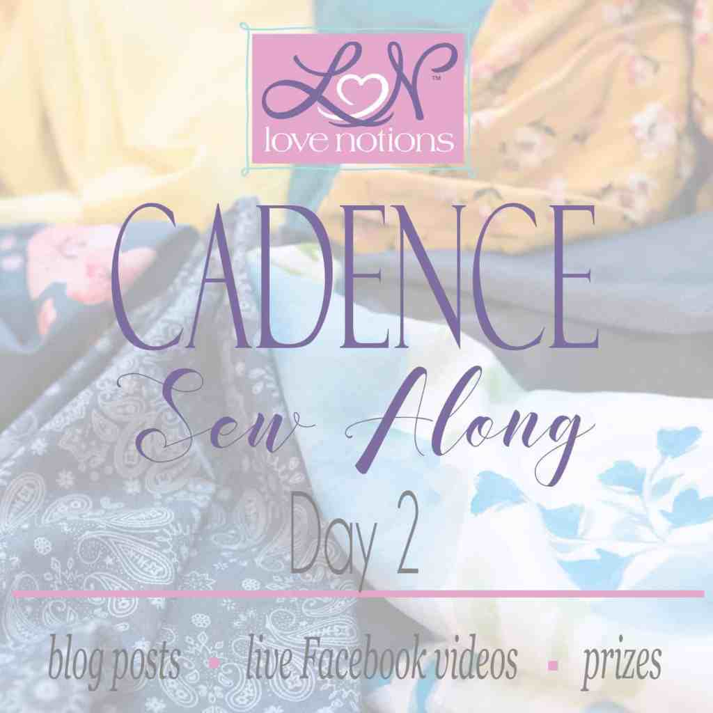 Cadence Sew Along Day 2