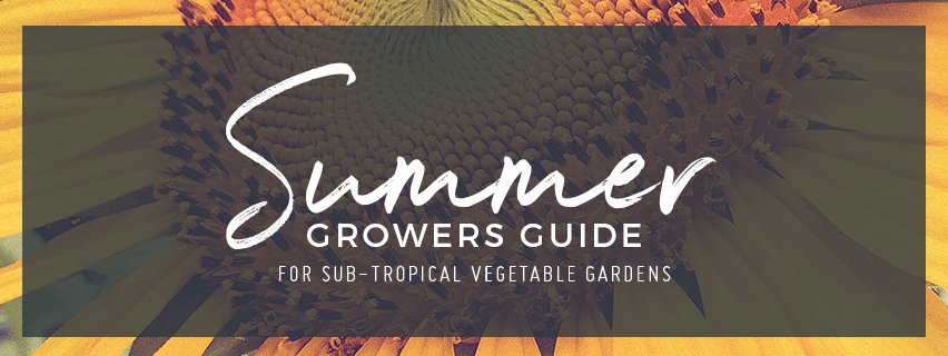 Subtropical Summer Growers Guide