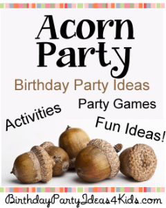 http://www.birthdaypartyideas4kids.com/acorn-party.html