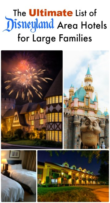 Ultimate List of Disneyland Area Hotels For Large Families