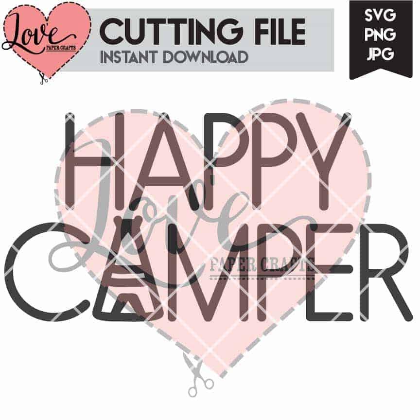 Download Happy Camper SVG - Love Paper Crafts