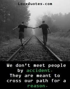 We Don't Meet People By Accident