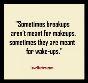 Break Ups Aren't For Make Ups